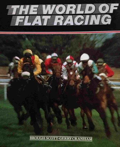 Scott/Cranham: The World of Flat Racing